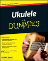 Ukulele For Dummies - Alistair Wood