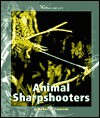 Animal Sharpshooters - Anthony D. Fredericks