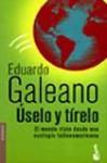 Úselo y Tírelo - Eduardo Galeano