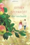 The Orchard - Jeffrey Stepakoff