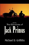 The Chronicles Of Jack Primus Book 1 - Michael D. Griffiths