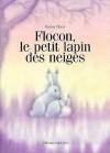 Flocon, Petit Lapin Des Neiges ( - Marcus Pfister