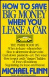 How to save big money when you lease a car - Michael Flinn