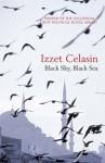 Black Sky, Black Sea - Izzet Celasin, Charlotte Barslund