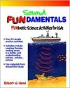Sound Fundamentals: Funtastic Science Activities for Kids - Robert W. Wood, Bill Wright
