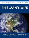 This Man's Wife - The Original Classic Edition - George Manville Fenn
