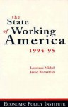 The State of Working America 1994-95 - Lawrence R. Mishel, Jared Bernstein, Jared Berstein