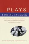Plays for Actresses - Eric Lane, Nina Shengold