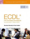 Ecdl4: The Complete Coursebook for Microsoft Office 2003 - Brendan Munnelly, Paul Holden
