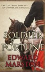 Soldier of Fortune: 1 (Captain Daniel Rawson) - Edward Marston