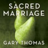 Sacred Marriage (MP3 Book) - Gary L. Thomas