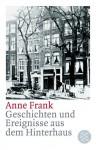 Geschichten und Ereignisse aus dem Hinterhaus - Anne Frank, Edith Schmidt, Gerrold van der Stroom