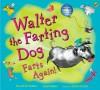 Walter The Farting Dog Farts Again - Wiiliam Kotzwinkle, Glenn Murray
