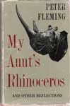 My Aunt's Rhinoceros - Peter Fleming