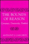 The Bounds of Reason - Anthony J. Cascardi