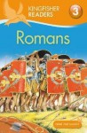 Romans (Kingfisher Readers Level 3) - Philip Steele