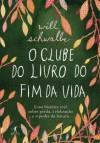 O clube do livro do fim da vida (Portuguese Edition) - Will Schwalbe