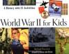 World War II for Kids: A History with 21 Activities (For Kids series) - Richard Panchyk, Senator John McCain
