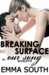 Breaking Surface: An Our Song Novelette (Our Song, #2) - Emma South