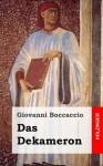 Das Dekameron: (Il Decamerone) - Giovanni Boccaccio