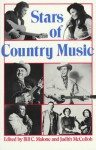 Stars of Country Music: Uncle Dave Macon to Johnny Rodriguez - Bill C. Malone, Judith McCulloh
