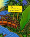 Mind Me Good Now!: A Caribbean Folktale - Lynette Comissiong, Marie Lafrance