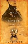 By Alan Finn Things Half in Shadow [Paperback] - Alan Finn