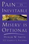 Pain is Inevitable, Misery is Optional - Hyrum W. Smith, Gerreld L. Pulsipher