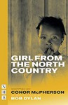 Girl from the North Country (NHB Modern Plays) - Conor McPherson, Dylan Thomas