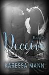 Deceive 2 (Book 2 of the Deceive series) - Karessa Mann