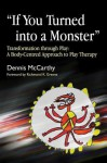 """If You Turned Into a Monster"": Transformation Through Play: A Body-Centred Approach to Play Therapy - Dennis McCarthy, Richmond Greene"