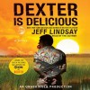 Dexter is Delicious - Jeff Lindsay