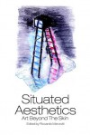 Situated Aesthetics: Art Beyond the Skin - Riccardo Manzotti