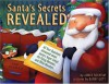 Santa's Secrets Revealed: All Your Questions Answered About Santa's Super Sleigh, His Flying Reindeer, And Other Wonders (Carolrhoda Picture Books) - James Solheim, Barry Gott