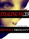 Stealing Faces - Michael Prescott