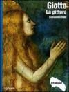 Giotto: la pittura - Alessandro Tomei