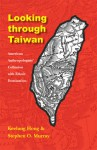 Looking through Taiwan: American Anthropologists' Collusion with Ethnic Domination - Keelung Hong, Stephen Murray, Stephen O. Murray