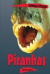 Animals ATTACK! - Piranhas (Animals ATTACK!) - Nathan Aaseng