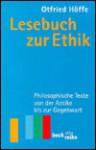 Lesebuch zur Ethik. Philosophische Texte von der Antike bis zur Gegenwart - Otfried Höffe