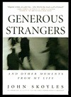 Generous Strangers: And Other Moments from My Life - John Skoyles