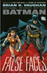 Batman: False Faces - Brian K. Vaughan, Scott McDaniel, Scott Kolins, Rick Burchett