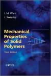 Mechanical Properties of Solid Polymers - Ian I. Ward, John Sweeney