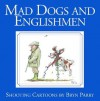 Mad Dogs and Englishmen: Shooting Cartoons - Bryn Parry
