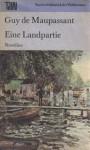 Eine Landpartie : Novellen - Guy de Maupassant