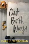 Cut Both Ways - Carrie Mesrobian