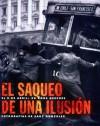 El Saqueo de Una Ilusion: El 9 de Abril: 50 Anos Despues - Antonio Caballero, Sady González