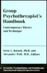 The Group Psychotherapist's Handbook: Contemporary Theory and Technique (Personality, Psychopathology, and Psychotherapy (Columbia Univ Pr)) - Irwin L. Kutash