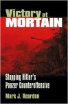 Victory at Mortain - Mark J. Reardon