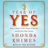 Year of Yes: How to Dance It Out, Stand In the Sun and Be Your Own Person - Simon & Schuster Audio, Shonda Rhimes, Shonda Rhimes