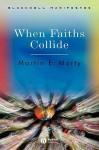 When Faiths Collide - Martin E. Marty